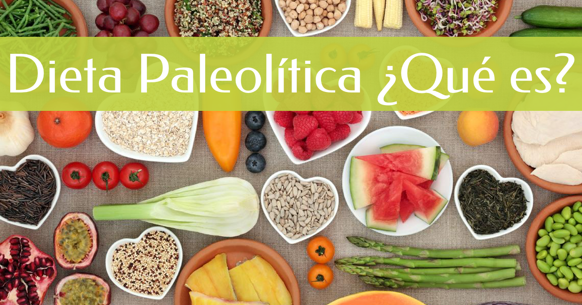dieta paleolítica,dieta paleo,paleo diet,dieta sana,perder peso,alimentos naturales,salud,bajar peso,herbolario online,salud natural
